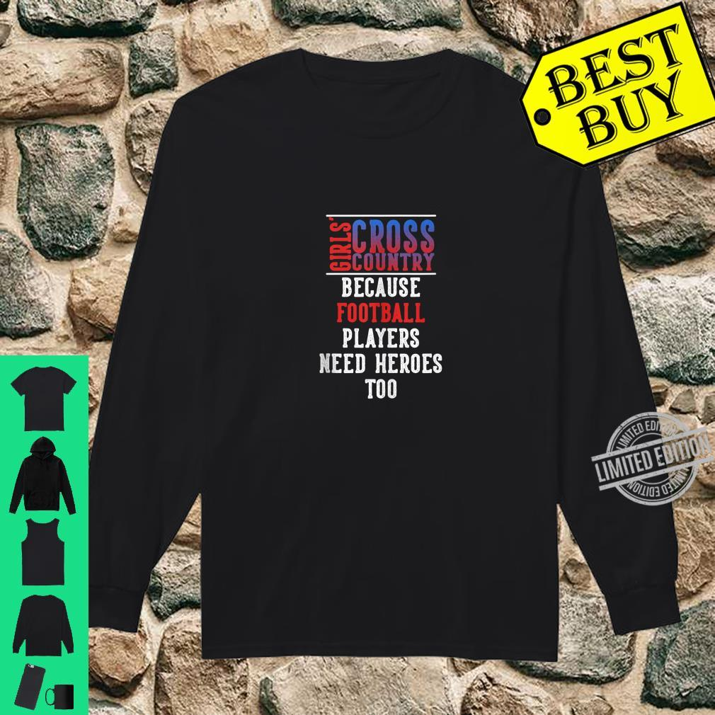 Girls' Cross Country Because Football Players Need Heroes Shirt long sleeved