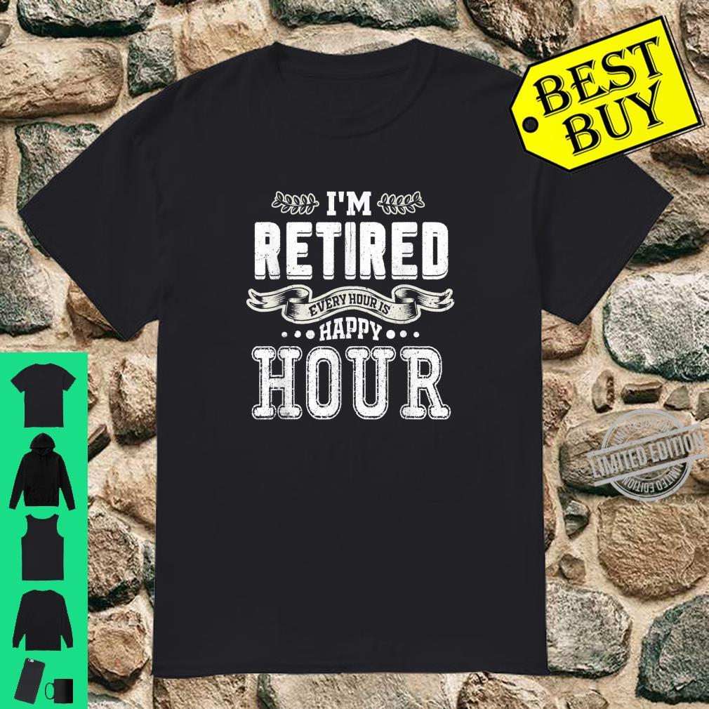 I'm Retired Every Hour Is Happy Hour Retirement Man Shirt