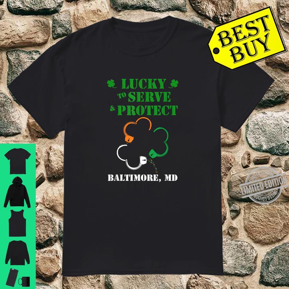 Irish Shamrock Lucky to Serve and Protect Baltimore Police Shirt