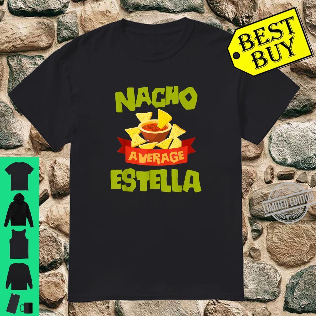NACHO AVERAGE ESTELLA Birthday Personalized Name Shirt