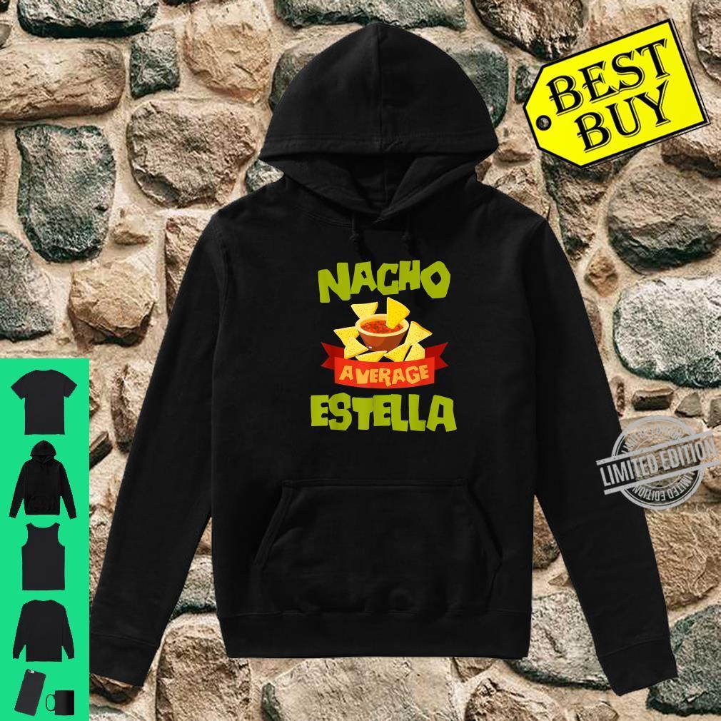 NACHO AVERAGE ESTELLA Birthday Personalized Name Shirt hoodie