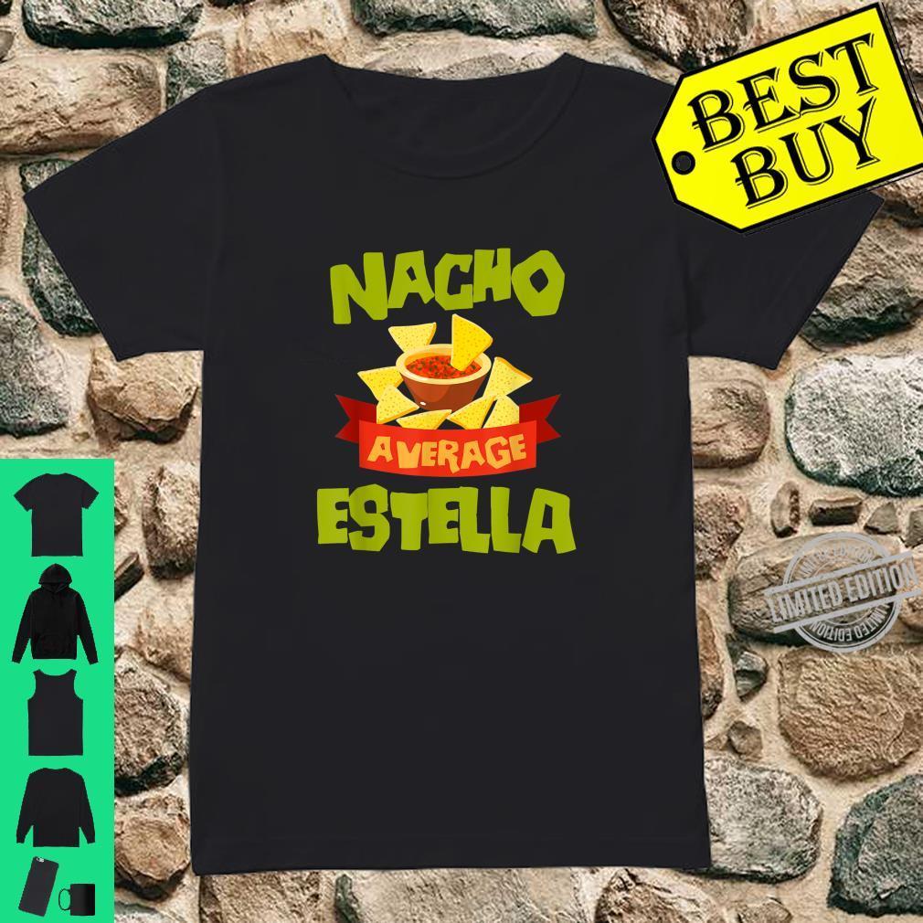 NACHO AVERAGE ESTELLA Birthday Personalized Name Shirt ladies tee