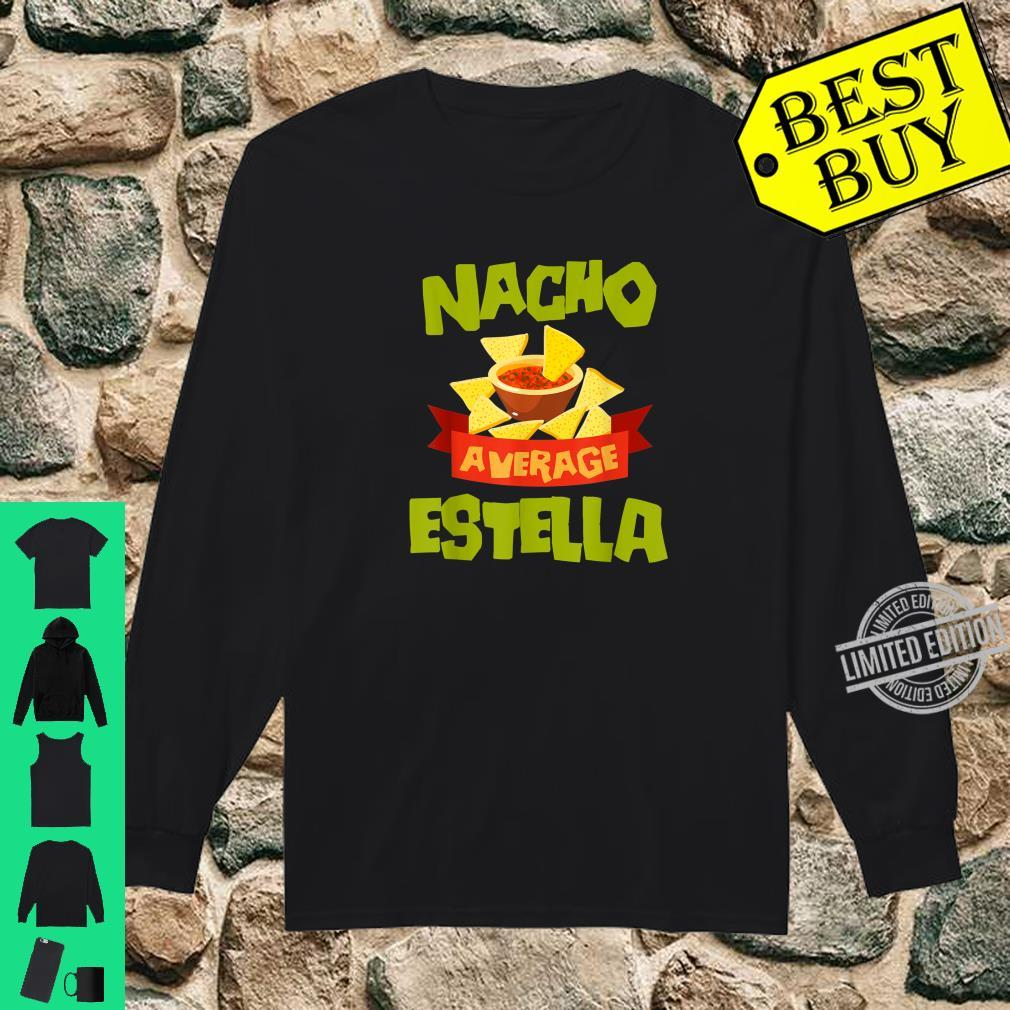NACHO AVERAGE ESTELLA Birthday Personalized Name Shirt long sleeved