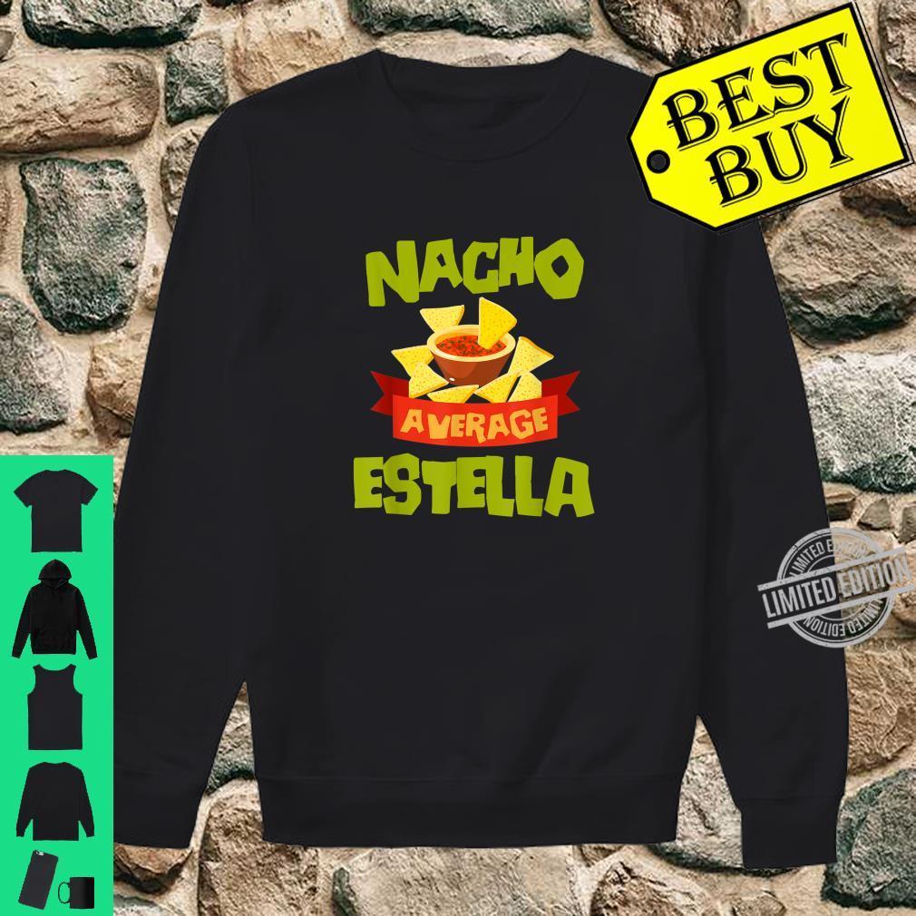 NACHO AVERAGE ESTELLA Birthday Personalized Name Shirt sweater