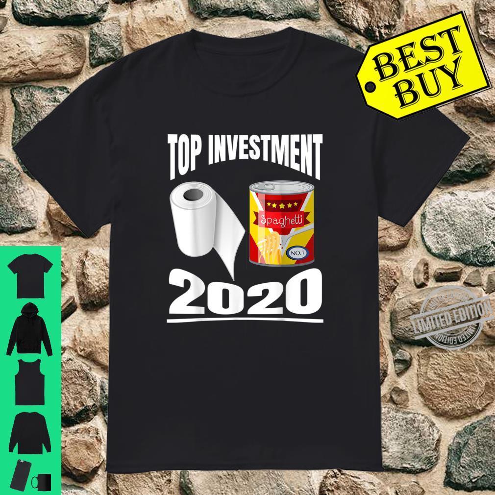 Toilettenpapier Dosen Essen Top Investments 2020 Shirt