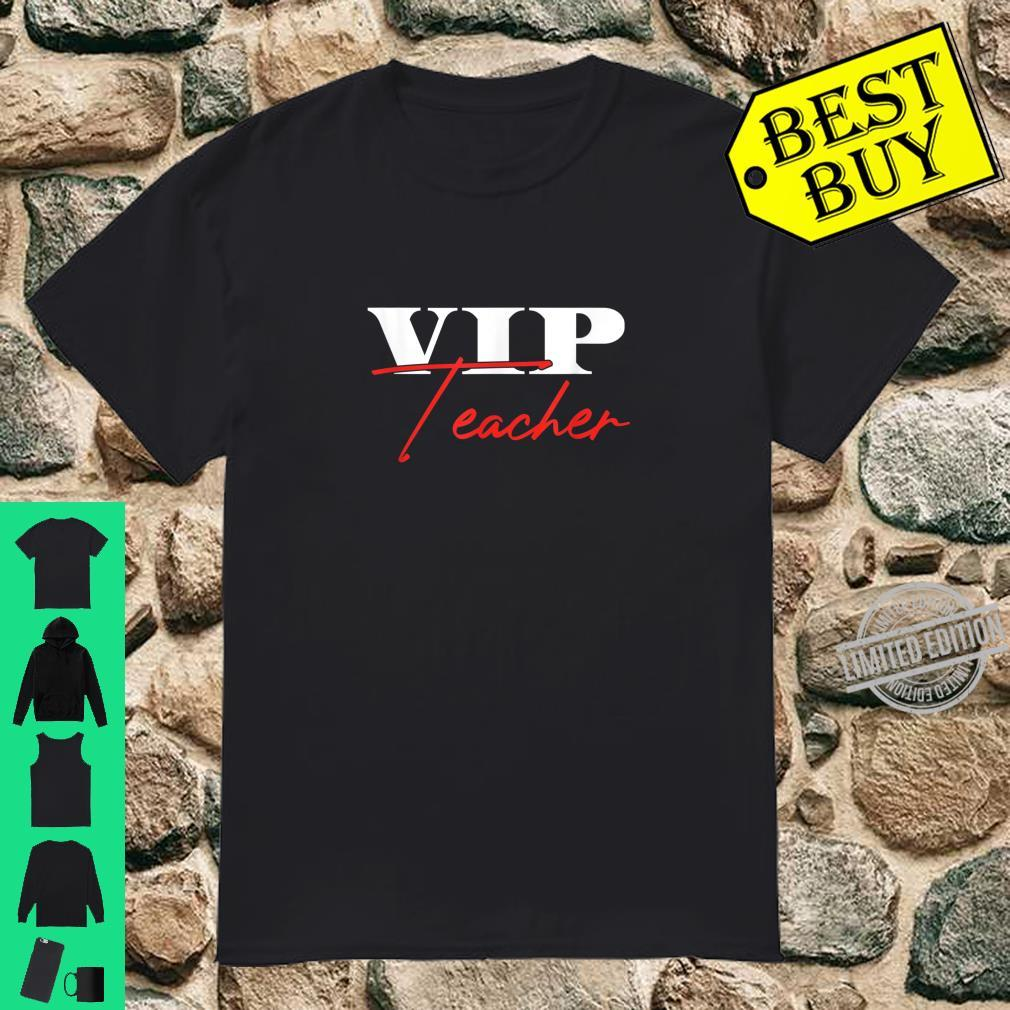VIP Teacher Teaching Teachers School College Educator Shirt