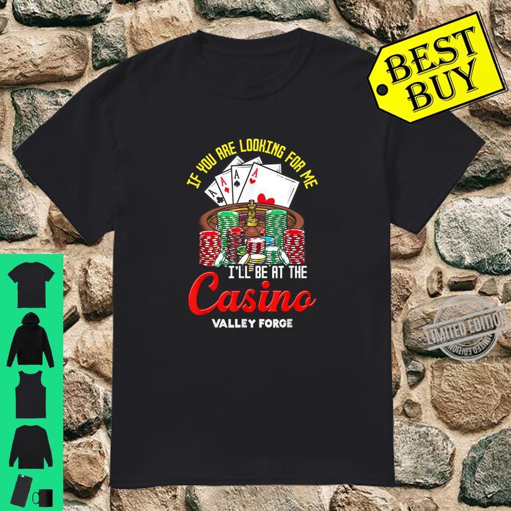 Valley Forge Pennsylvania Casino Poker Roulette Gambler Shirt
