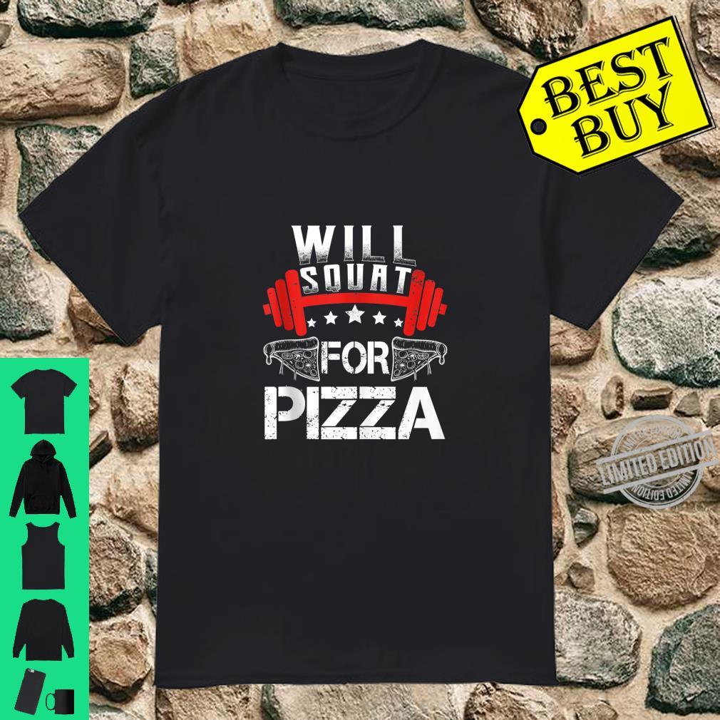 Will Squat For Pizza Fitness Shirt