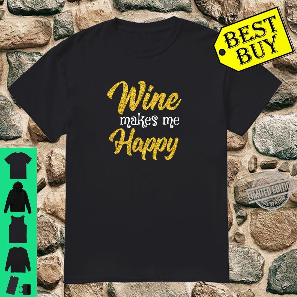 Wine Makes Me Happy Shirt Xmas & Wines Shirt