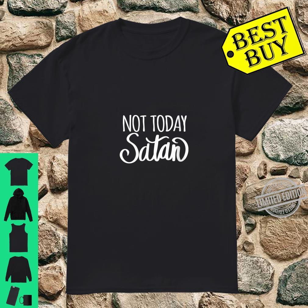 Womens Not Today Satan Shirt